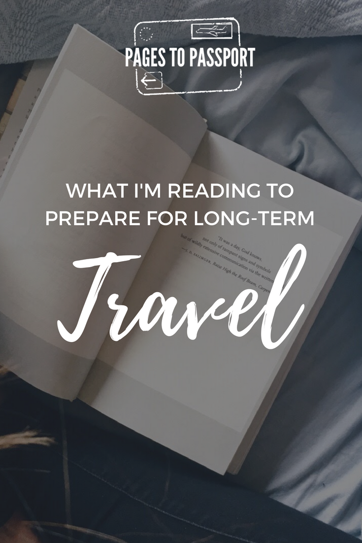 What I'm Reading to Prepare for Long Term Travel | Best Books to Read to Prepare Yourself for Long-Term Travel | How to Mentally Prepare for Long-Term Travel | Books to Read to Prepare Yourself for a Round-the-World Trip | Preparing for a RTW | RTW Travel | Long-Term Travel Books | Books to Read to Prepare for Long Term Travel