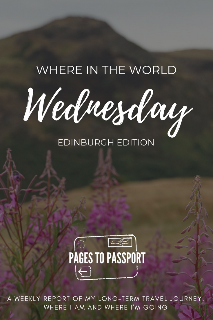 Where in the World Wednesday Edinburgh Scotland // Pages to Passport Weekly Travel Diary // long-term travel