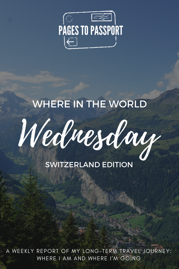 Where in the World Wednesday: Switzerland Edition | A weekly travel report of where I've been, where I'm going, what I'm up to, what I'm reading and more | An ongoing series on Pages to Passport