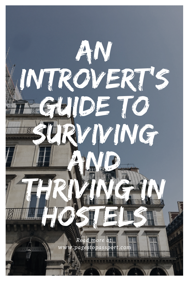 Are you an introvert traveling on a budget? Surviving hostels as an introvert can feel daunting. Use these travel tips for introverts to survive hostel living as an introverted traveler. More tips on solo travel as an introvert, hostels for introverts, and introverted travel tips at Pages to Passport. An introvert's guide to surviving and thriving in hostels.