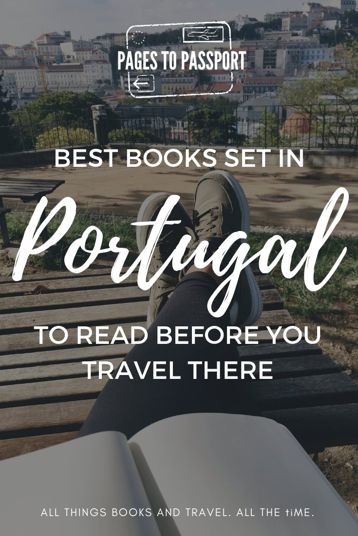 Best Books Set in Portugal | What to Read Before Traveling to Portugal | Best Novels Set in Portugal | Best Books About Portugal | Books Written by Portuguese Authors | What to Read Before Going to Portugal